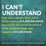 Why does no one complain about CEOs getting $10,000 and hour when they go ballistic when regular people ask for $15.00 an hour?